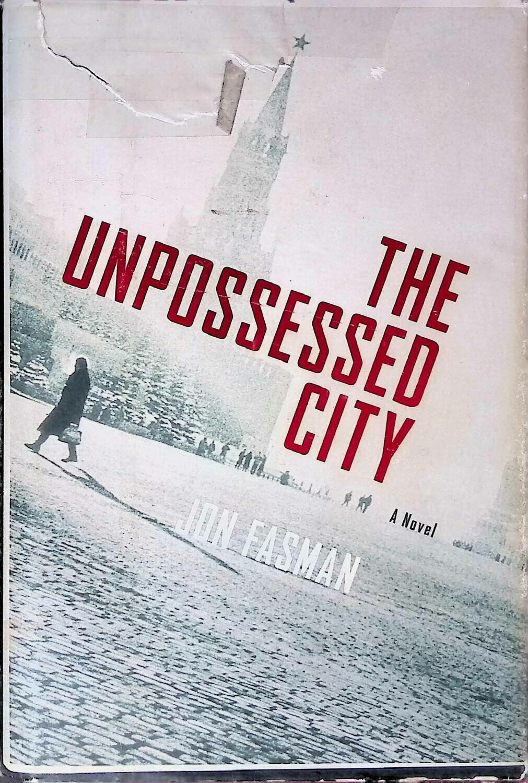 The Unpossessed City; Jon Fasman