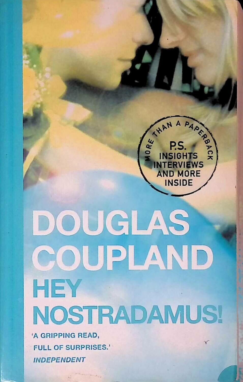 Hey Nostradamus!; Douglas Coupland