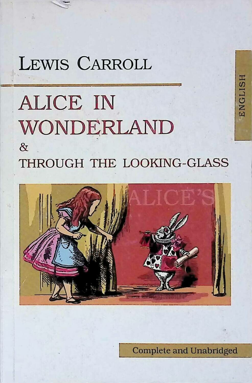 Alice in Wonderland & Through the Looking-Glass; Lewis Carroll