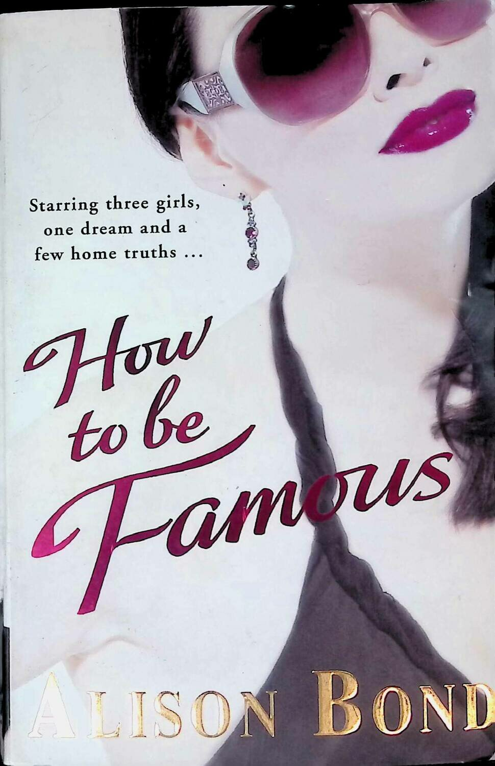 How To Be Famous;  Alison Bond