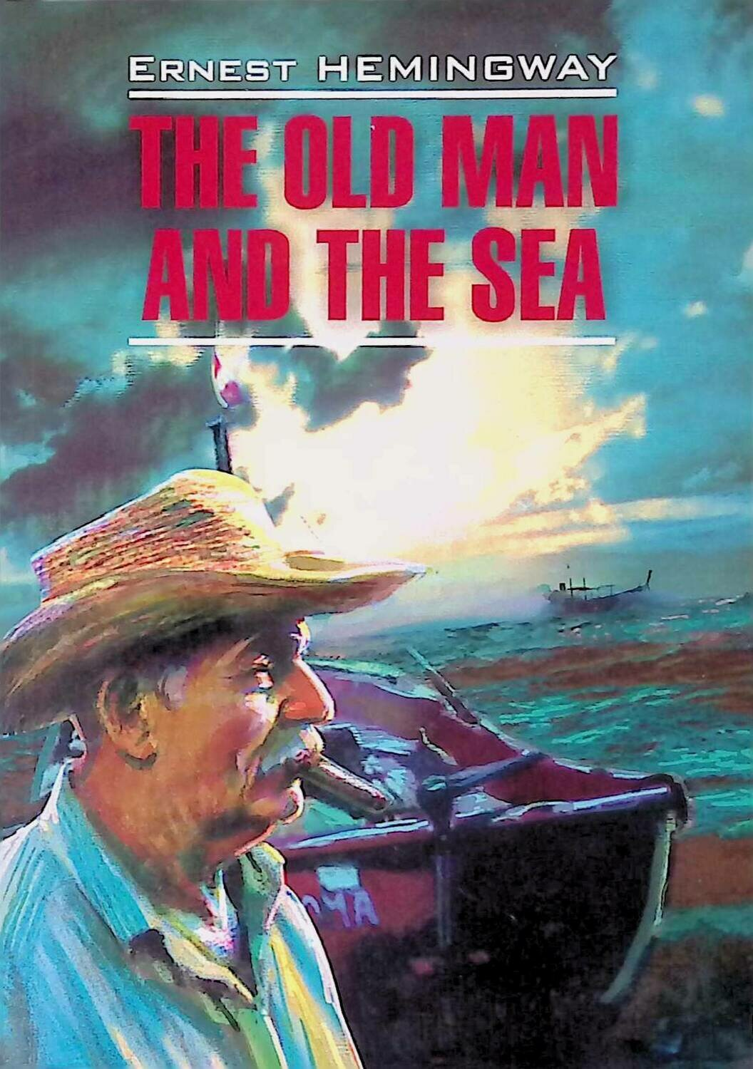 The Old Man and the Sea; Ernest Hemingway