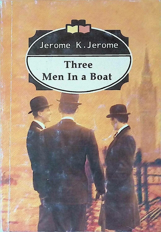 Three men in a boat; Джером К. Джером