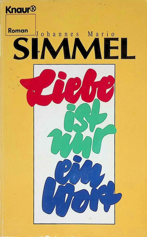 Liebe ist nur ein Wort; Johannes Mario Simmel