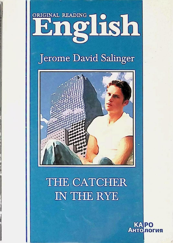 The Catcher in the Rye; J. D. Salinger