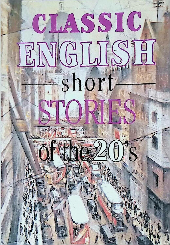 Classic English Short Stories of the 20's; Составитель: Атарова Ксения Николаевна