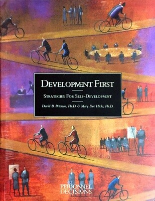 Development First: Strategies for Self-Development; David B. Peterson, Mary Dee Hicks