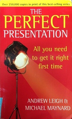 The Perfect Presentation; Andrew Leigh, Michael Maynard