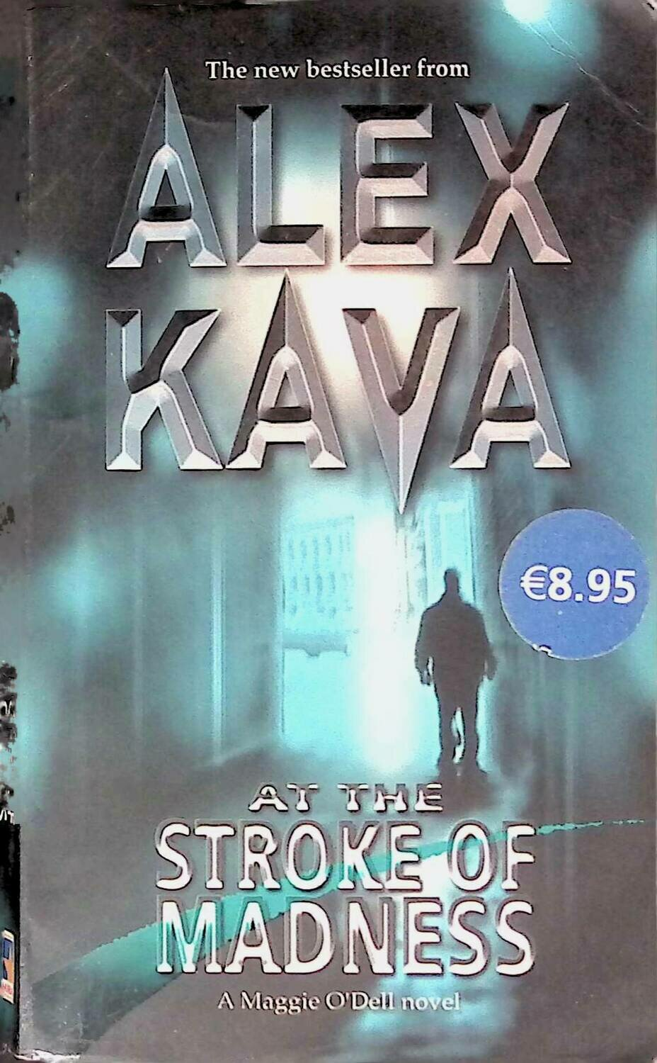 At the Stroke of Madness; Alex Kava