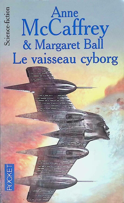 Le cycle des partenaires, Tome 2: Le vaisseau cyborg; Anne McCaffrey, Margaret Ball
