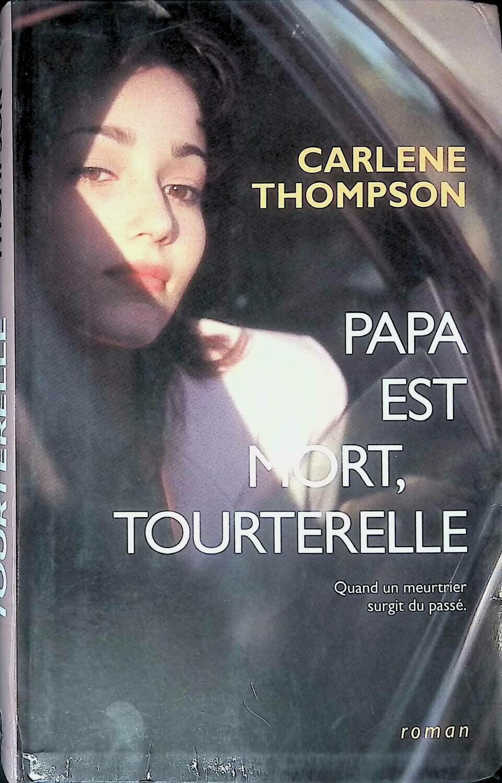 Papa Est Mort, Tourterelle; Carlene Thompson