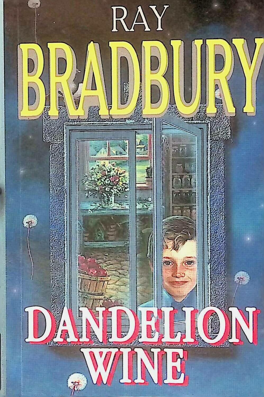 Dandelion Wine / Вино из одуванчиков; Ray Bradbury
