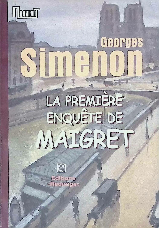 La premiere enquette de Maigreat; Georges Simenon
