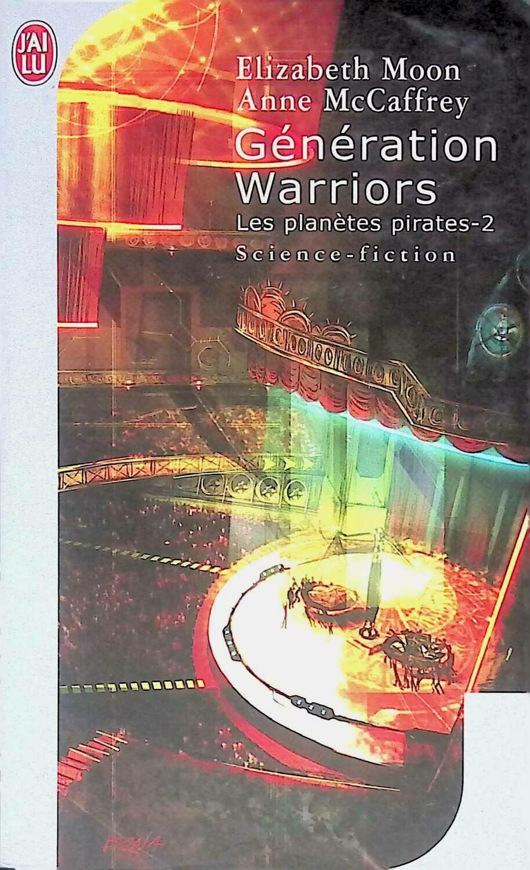 Generation Warriors. Les planetes pirates (2); Anne McCaffrey, Elizabeth Moon
