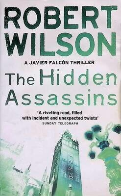 The Hidden Assassins; Robert A. Wilson