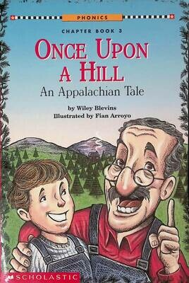 Once Upon a Hill. An Appalachian Tale; Wiley Blevins