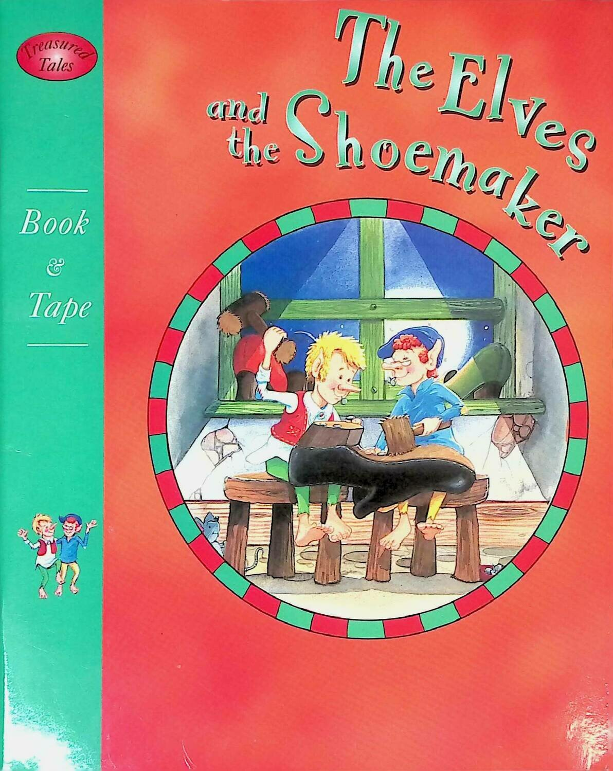 The Elves and the Shoemaker; Wilhelm Grimm, Jacob Grimm