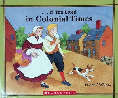 If You Lived In Colonial Times; Ann Mcgovern