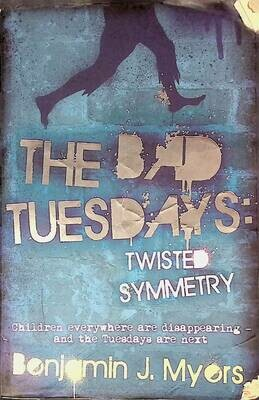 Twisted Symmetry: Book 1 (Bad Tuesdays); Benjamin Myers