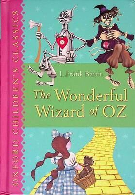 The Wonderful Wizard of Oz (Oxford Children's Classics); L. Frank Baum