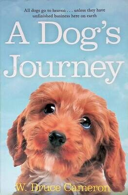 A Dog's Journey; W. Bruce Cameron