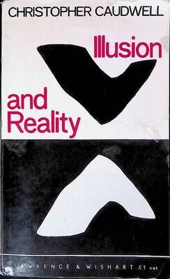 Illusion and Reality: A Study of the Sources of Poetry; Christopher Caudwell
