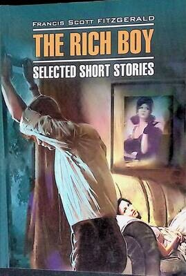 The Rich Boy: Selected Short Stories / Молодой богач. Избранные рассказы; Francis Scott Fitzgerald