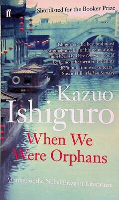 When We Were Orphans; Kazuo Ishiguro