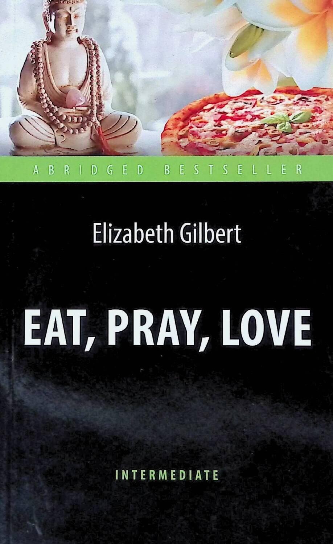 Eat, Pray, Love; Elizabeth Gilbert