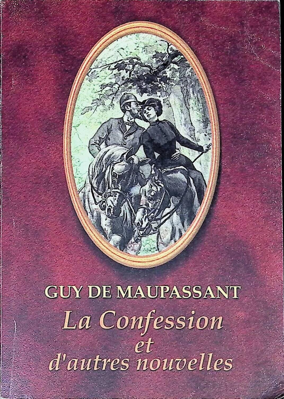 La Confession et d'autres nouvelles; Guy de Maupassant