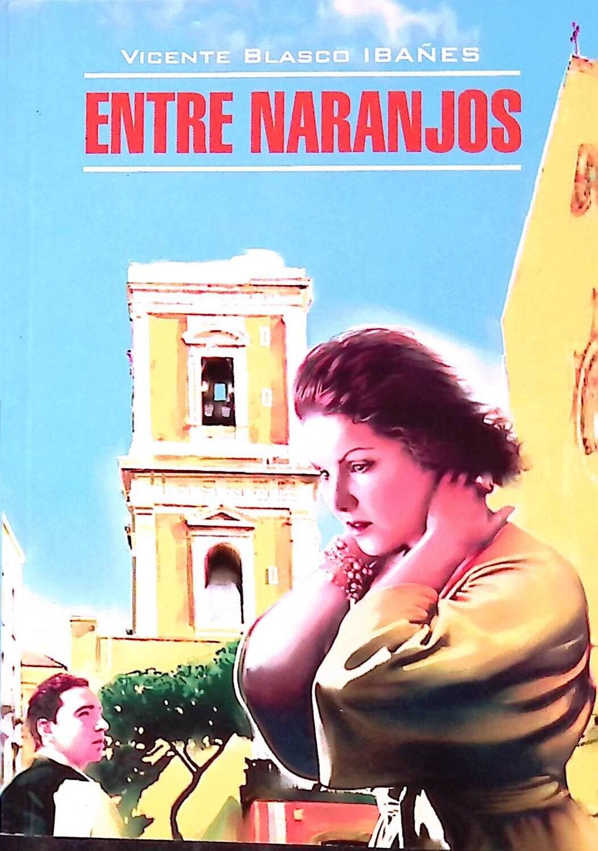 Entre naranjos / В апельсиновых садах; Vicente Blasco Ibanes