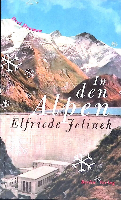 In Den Alpen; Elfriede Jelinek
