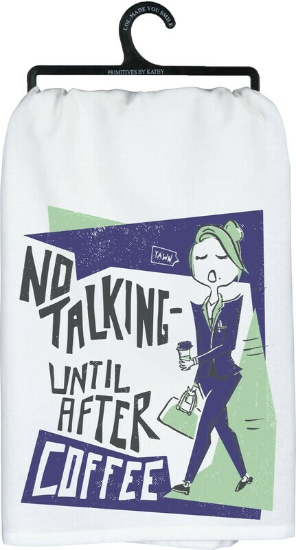 Dish Towel -No talking until  After coffee