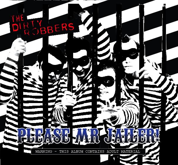 Please Mr Jailer, The Dirty Robbers CD