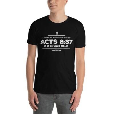Acts 8:37 is it in your Bible? T-Shirt