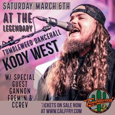 Kody West w/ Gannon Fremin & CC REV - Saturday March 6 2021