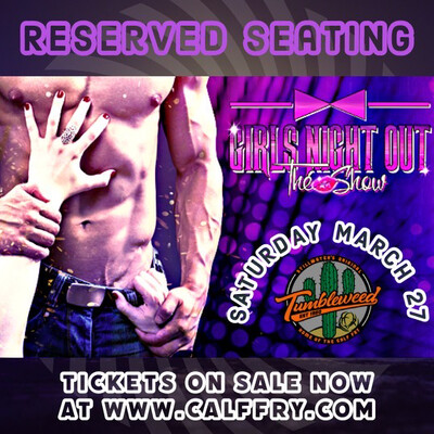 Girls Night Out General Admission (Reserved Seating) - Saturday March 27th 2021