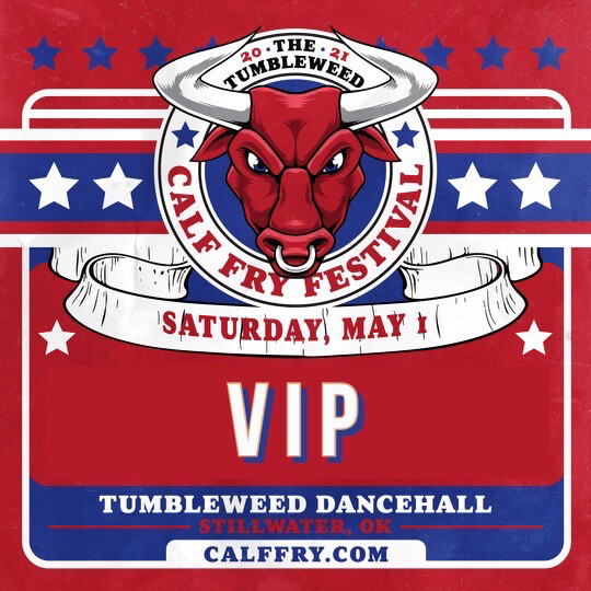 Calf Fry 2021 VIP Saturday Ticket - $90.00