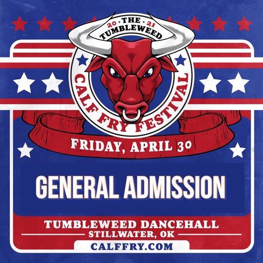 Calf Fry 2021 GA Friday Ticket - $45.00