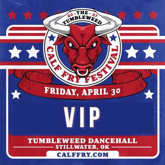 Calf Fry 2021 VIP Friday Ticket - $80.00