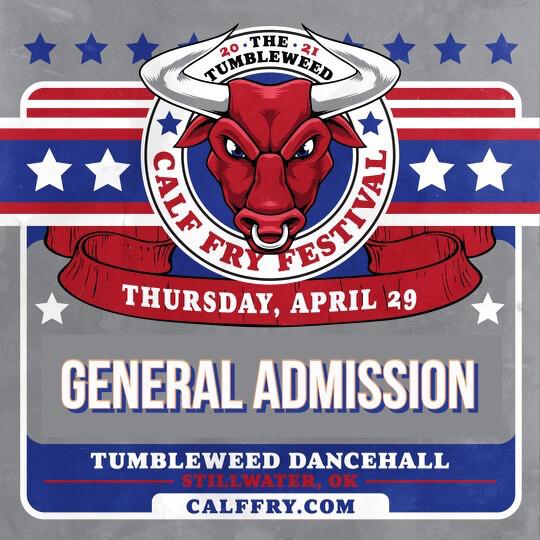 Calf Fry 2021 GA Thursday Ticket - $35.00