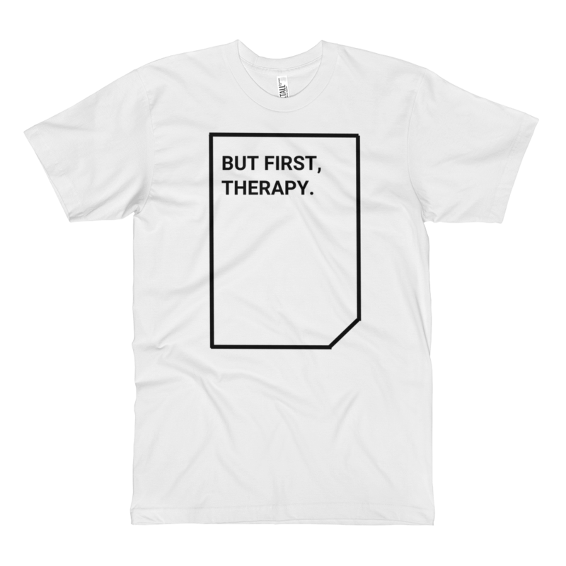 But First, Therapy.