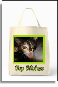 Sup Bitches?   -   Grocery Tote Bag