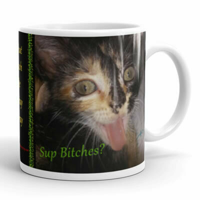 Sup Bitches? That Bitch Be Cray Cray Collection Mug