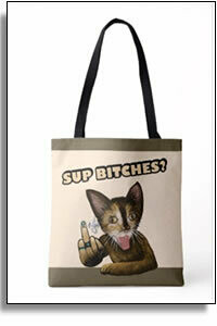 Sup Bitches?  -  2 Tone All Over Tote