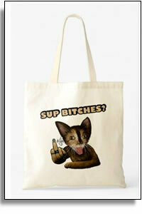 Sup Bitches?  2 - Budget Tote