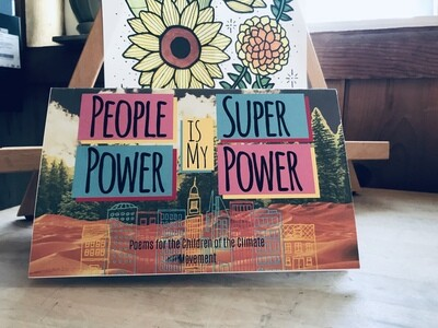 People Power is My Super Power: Poems for the Children of the Climate Movement