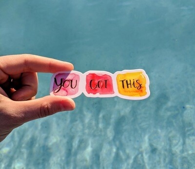 You Got This - Durable Vinyl Sticker