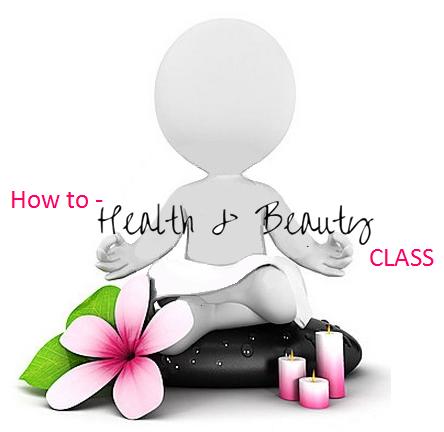 How to Health & Beauty Class  Startdatum - 5 sept. 11.00uur - VOLGEBOEKT