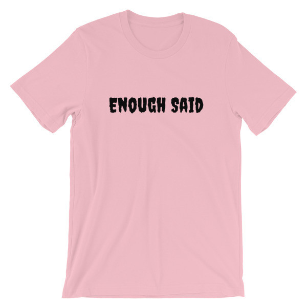 Enough Said Short-Sleeve Unisex T-Shirt by Marky TV