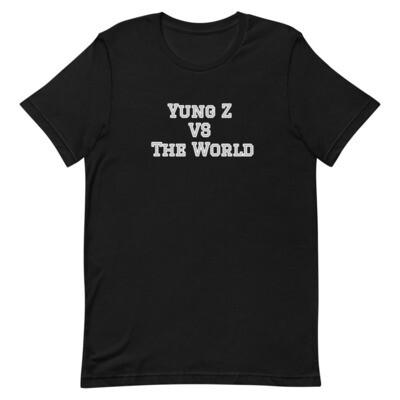 Yung Z Vs the World Unisex T-Shirt